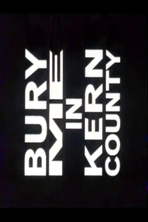 Bury Me in Kern County