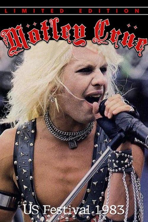 Mötley Crüe: The US Festival '83