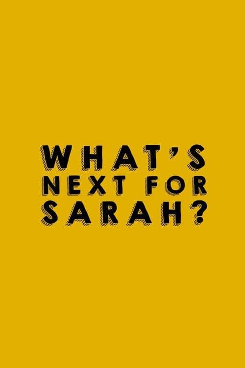 What's Next for Sarah?
