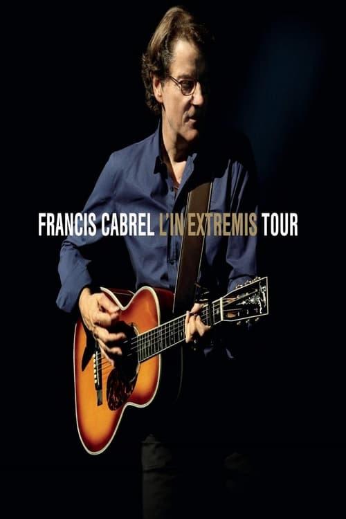 Francis Cabrel - L'In Extremis Tour
