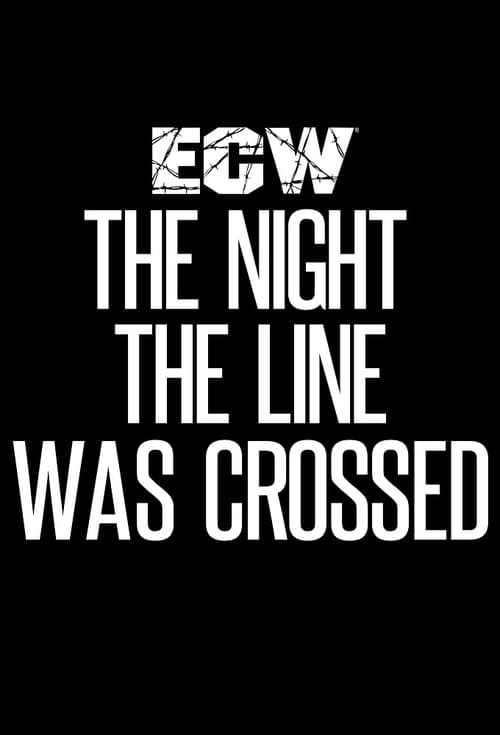 ECW The Night The Line Was Crossed