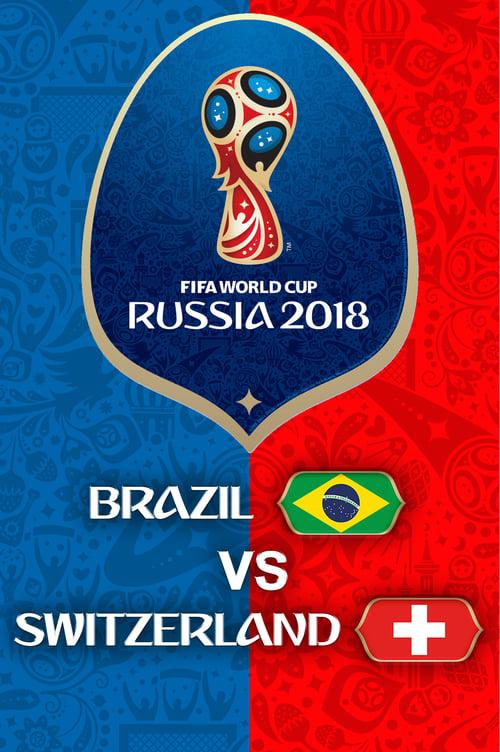 Brazil vs Switzerland - FIFA World Cup 2018