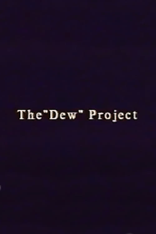 """The """"Dew"""" Project"""