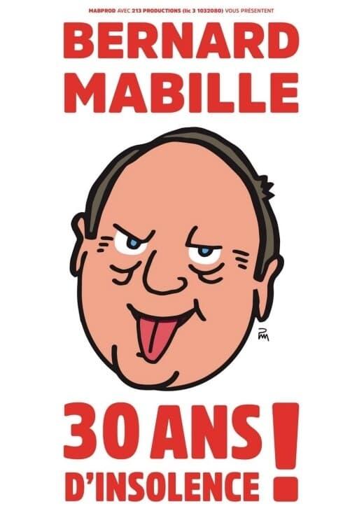 Bernard Mabille - 30 Ans D'Insolence