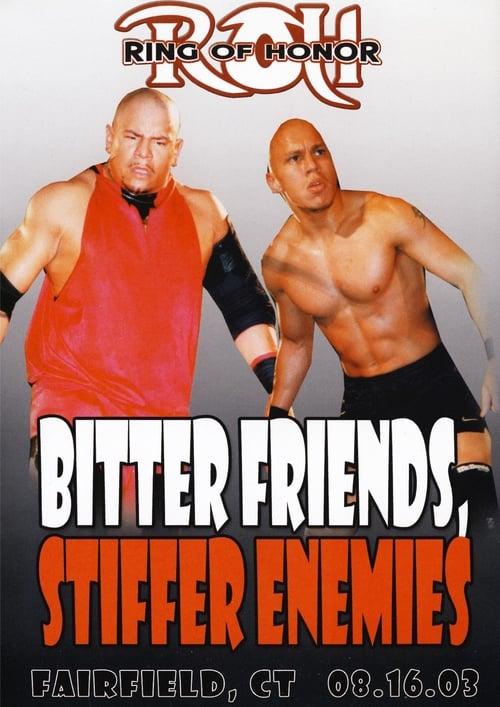 ROH Bitter Friends, Stiffer Enemies