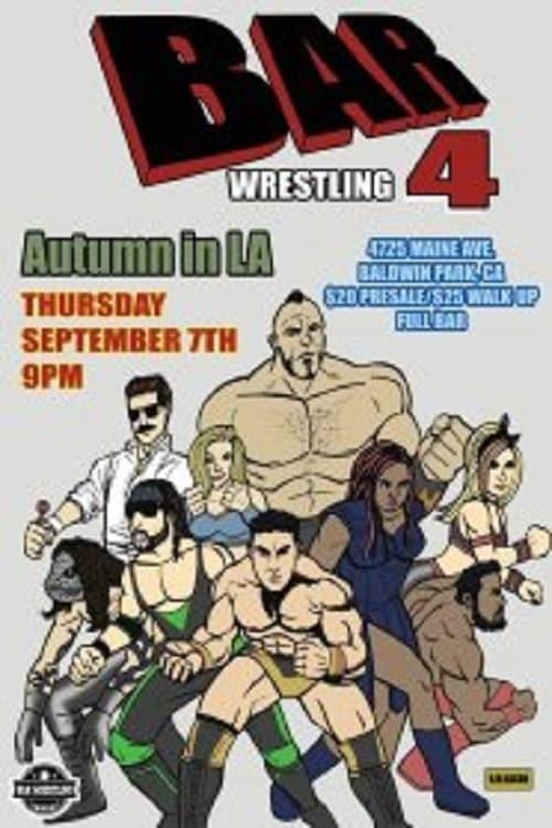 Bar Wrestling 4: Autumn In LA