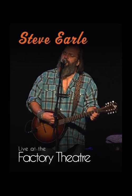 Steve Earle: Live at The Factory Theatre
