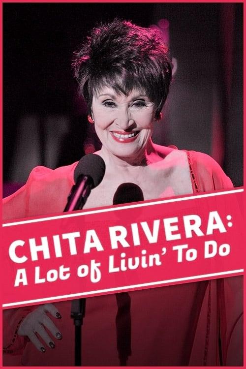 Chita Rivera: A Lot Of Livin' To Do