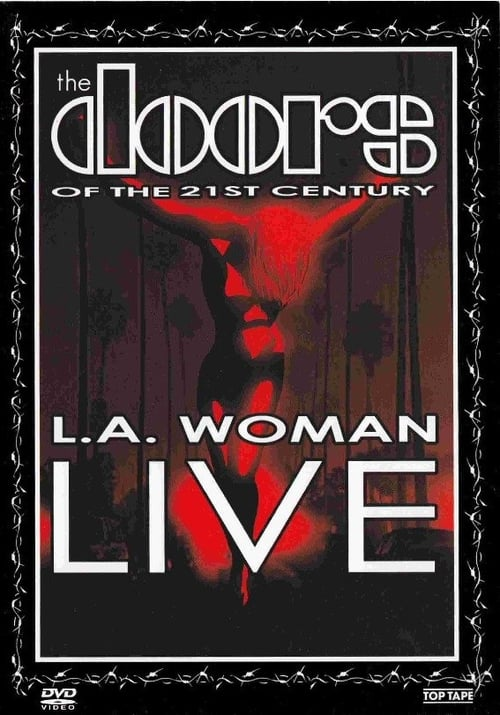 The Doors of the 21st Century - L.A. Woman Live