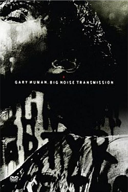 Gary Numan: Big Noise Transmission
