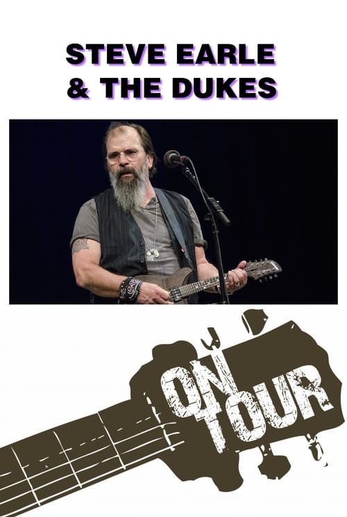 On Tour: Steve Earle & The Dukes