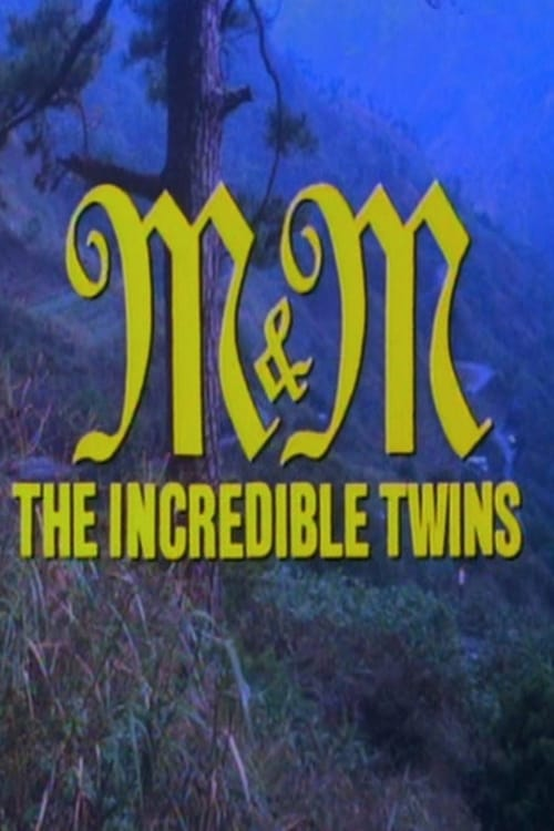 M & M: The Incredible Twins