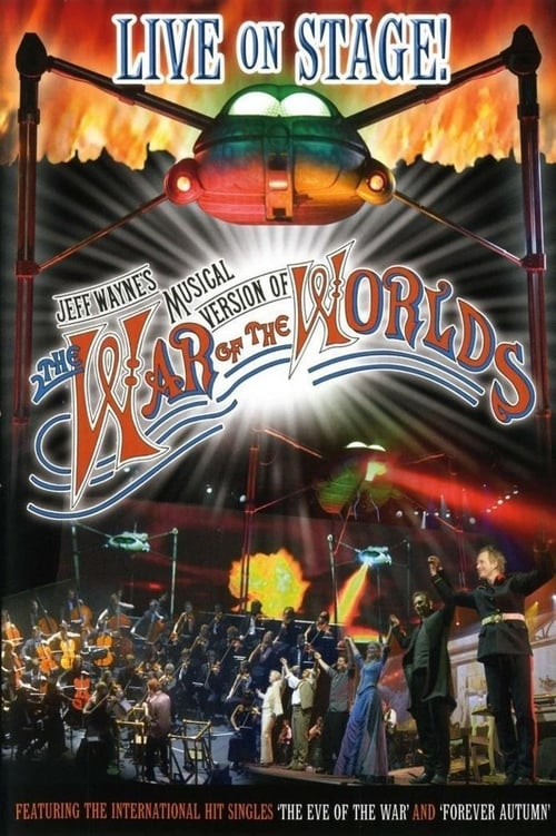 Jeff Wayne's Musical Version of The War of the Worlds: Live on Stage!