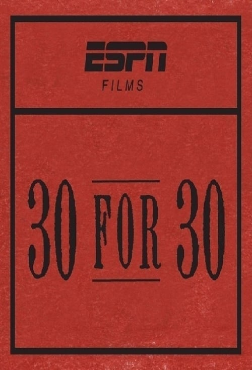 Watch 30 for 30 Volume 1 Full Movie Download