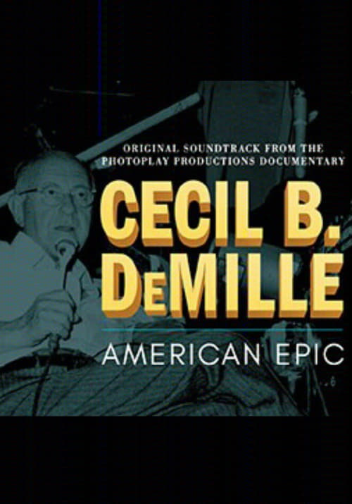 Cecil B DeMille: American Epic poster