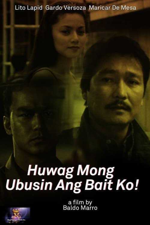 Huwag Mong Ubusin ang Bait Ko!