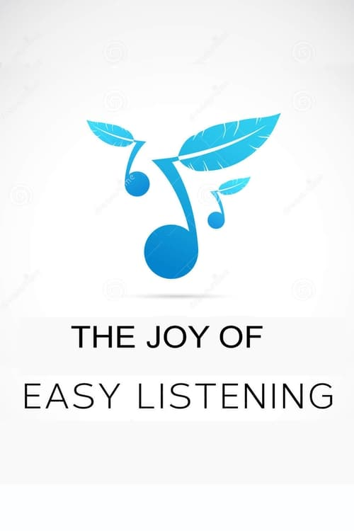 The Joy of Easy Listening