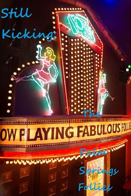 Still Kicking: The Fabulous Palm Springs Follies
