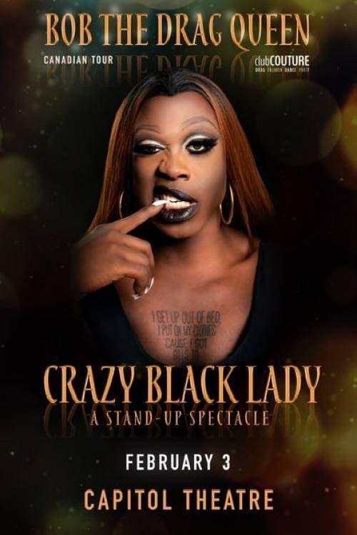 Bob the Drag Queen: Crazy Black Lady
