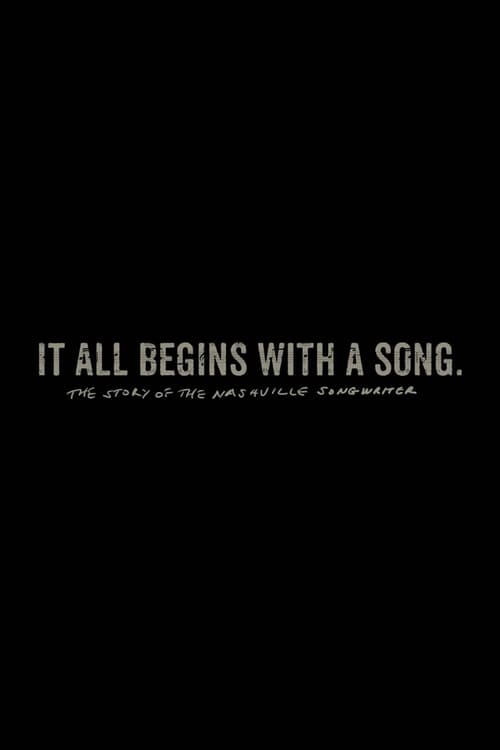 It All Begins with a Song: The Story of the Nashville Songwriter