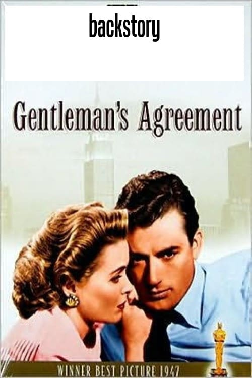Backstory: Gentleman's Agreement
