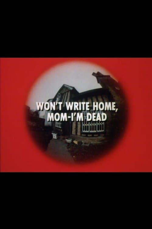 Won't Write Home Mom, I'm Dead