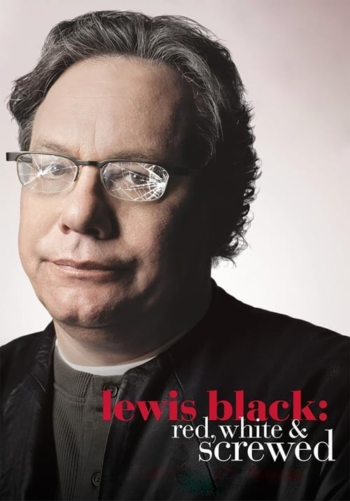 Lewis Black: Red, White & Screwed