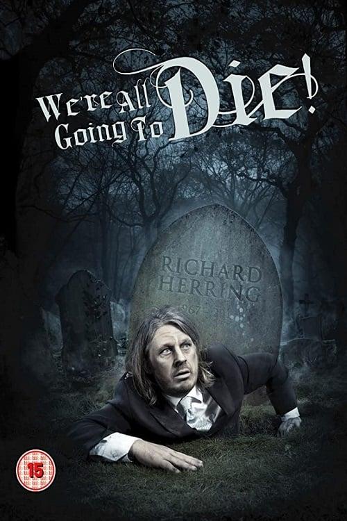 Richard Herring: We're All Going to Die