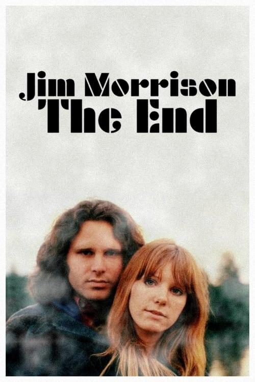 Jim Morrison: The End