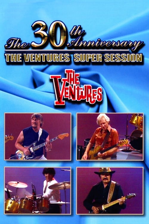 The Ventures: 30 Years of Rock 'n' Roll (30th Anniversary Super Session)