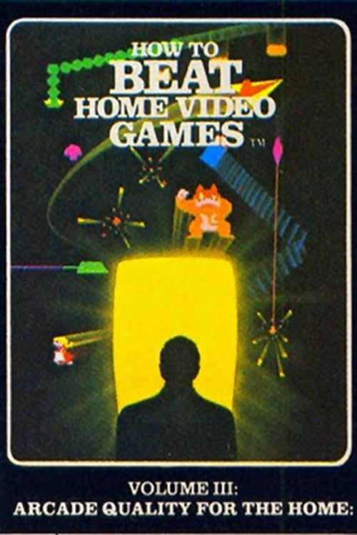 How To Beat Home Video Games Vol. 3: Arcade Quality for the Home