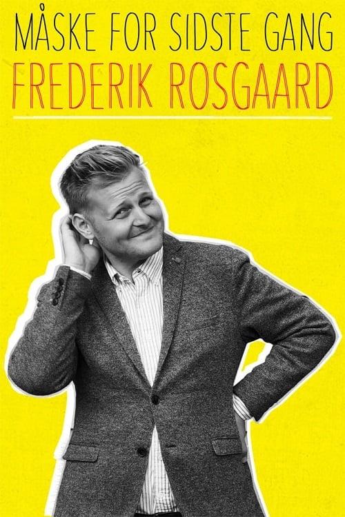 Frederik Rosgaard: Måske for sidste gang