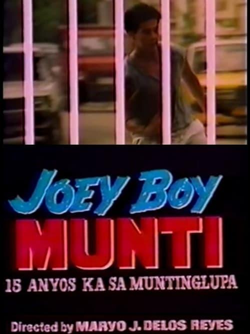 Joey Boy Munti: 15 anyos ka sa Muntinlupa