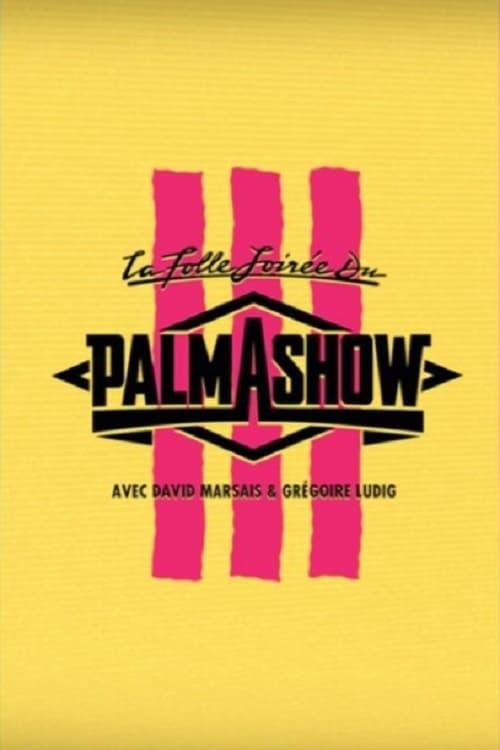 La Folle Soirée du Palmashow 3