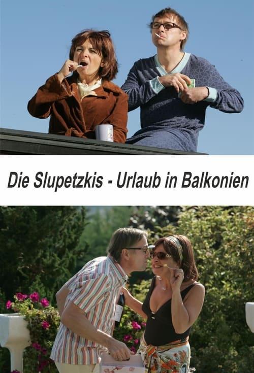 Die Slupetzkis - Urlaub in Balkonien