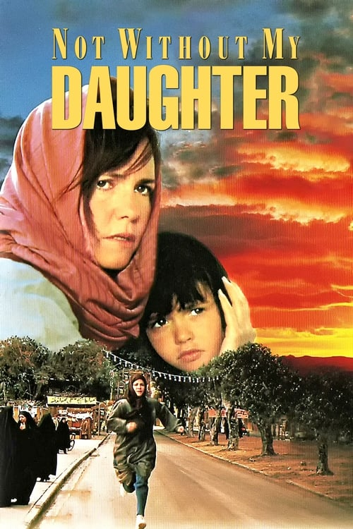 Not Without My Daughter (film) - Wikipedia