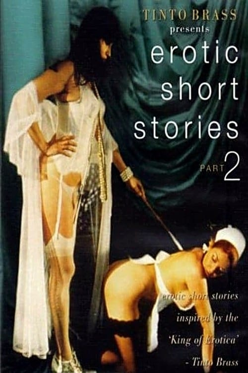 Tinto Brass Presents Erotic Short Stories: Part 2 - Quattro stream movies online free