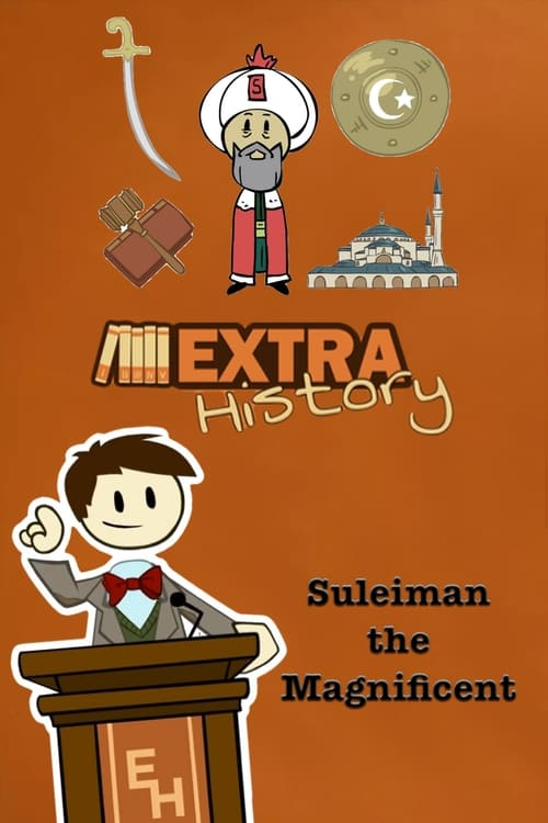 Watch Extra History Suleiman the Magnificent Full Movie Download