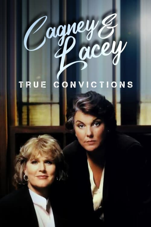 Cagney & Lacey: True Convictions