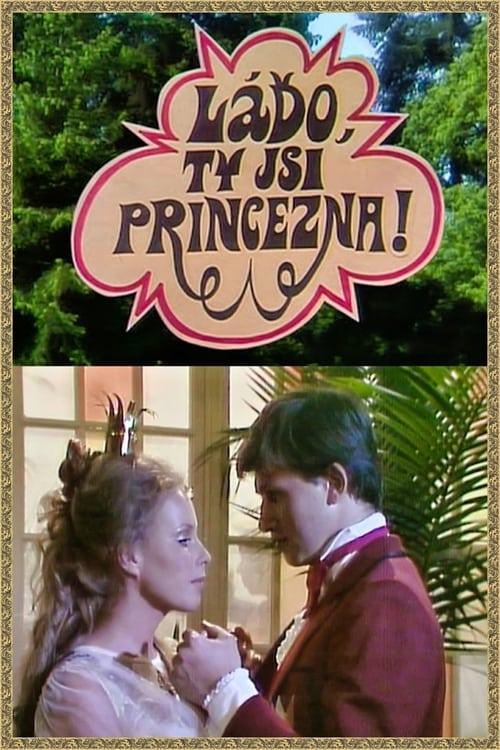 Láďo, ty jsi princezna!
