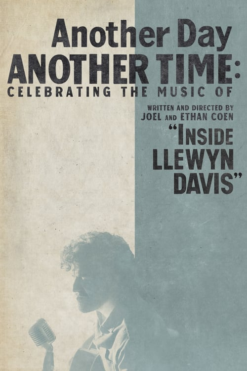 """Another Day, Another Time: Celebrating the Music of """"Inside Llewyn Davis"""""""