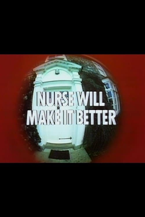 Nurse Will Make It Better