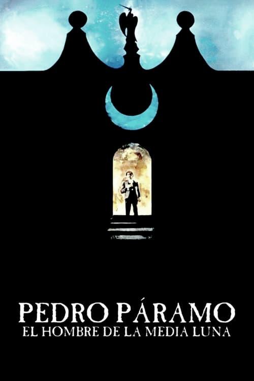 Pedro Páramo, el hombre de la Media Luna