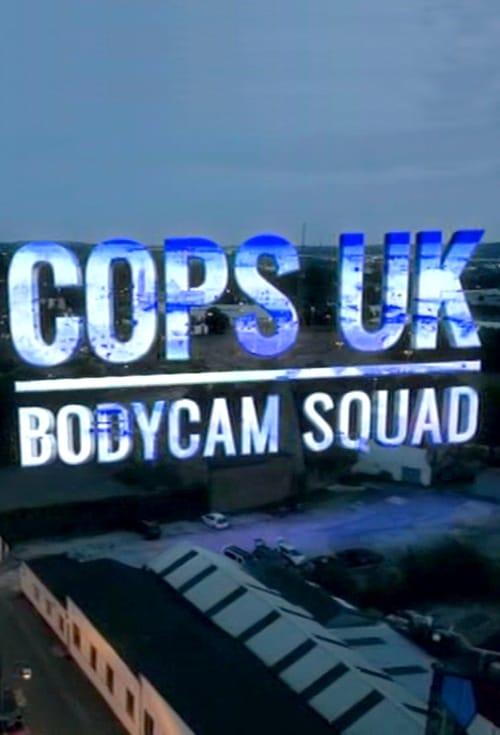 Cops UK: Bodycam Squad