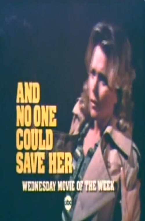 And No One Could Save Her