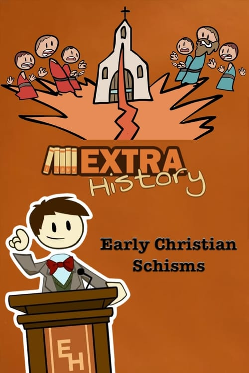 Watch Extra History Early Christian Schisms Full Movie Download