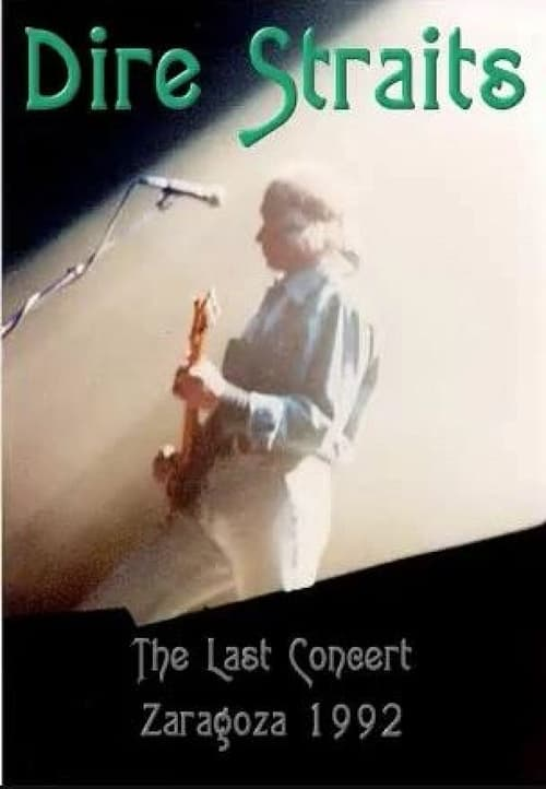 Dire Straits: The Last Concert - Zaragoza 1992
