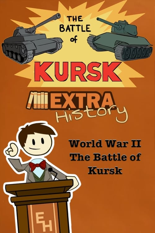 Watch Extra History World War II: The Battle of Kursk Full Movie Download