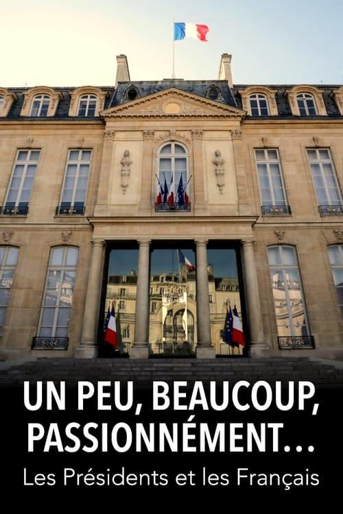 Un peu, beaucoup, passionnément... Les Présidents et les Français