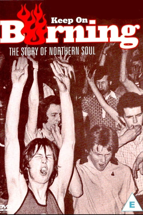 Keep on Burning:The Story of Northern Soul